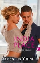 India Place - Wilde Träume (Deutsche Ausgabe) ebook by Samantha Young, Sybille Uplegger