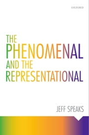 The Phenomenal and the Representational ebook by Jeff Speaks
