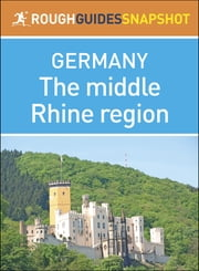 Rough Guides Snapshot Germany: The middle Rhine region ebook by Rough Guides