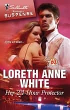 Her 24-Hour Protector ebook by Loreth Anne White