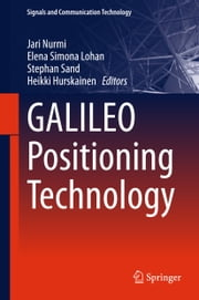 GALILEO Positioning Technology ebook by Jari Nurmi,Elena Simona Lohan,Stephan Sand,Heikki Hurskainen