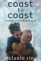 Coast to Coast ebook by Melanie Ting