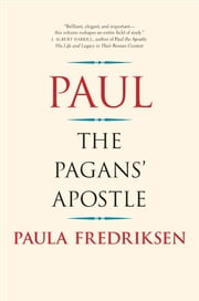 Paul - The Pagan's Apostle ebook by Paula Fredriksen