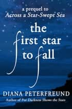 The First Star to Fall ebook by Diana Peterfreund