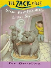 Zack Files 01: My Great-grandpa's in the Litter Box ebook by Dan Greenburg,Jack E. Davis