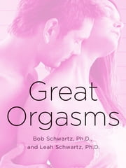 Great Orgasms ebook by Bob Schwartz,Leah Schwartz