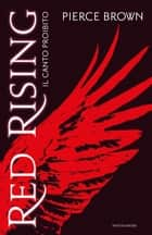 Red Rising - 1. (versione italiana) - Il canto proibito eBook by Pierce Brown