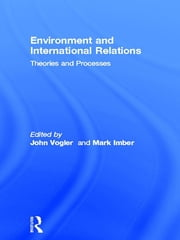 The Environment and International Relations ebook by Mark Imber,John Vogler