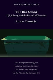 The Big Snoop - Life, Liberty, and the Pursuit of Terrorists ebook by Stuart Taylor, Jr.