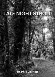 Late Night Stroll ebook by Phill Garnett