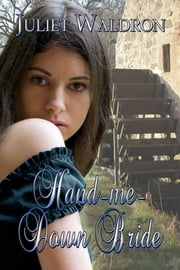 Hand Me Down Bride ebook by Juliet Waldron
