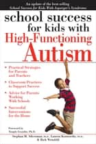 School Success for Kids with High-Functioning Autism ebook by Rich Weinfeld, Stephan Silverman, Ph.D.,...