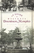 A Guide to Historic Downtown Memphis