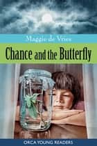 Chance and the Butterfly ebook by Maggie De Vries