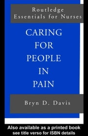 Caring for People in Pain ebook by Davis, Bryn D.