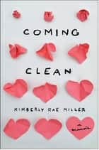 Coming Clean ebook by Kimberly Rae Miller