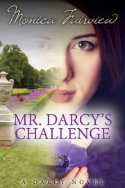 Mr. Darcy's Challenge ebook by Monica Fairview