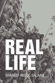 Real Life ebook by Shareef Abdul-Salaam