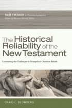 The Historical Reliability of the New Testament ebook by Craig L. Blomberg,Robert B. Stewart