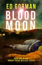 Blood Moon ebook by Ed Gorman