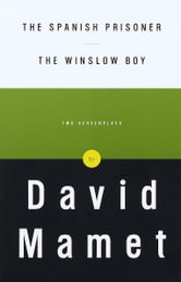 The Spanish Prisoner and The Winslow Boy - Two Screenplays ebook by David Mamet