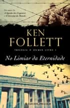 No Limiar da Eternidade ebook by Ken Follett