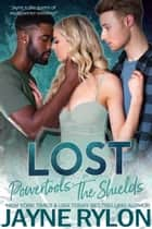 Lost - An MMF Why Choose Ménage Romance ebook by Jayne Rylon