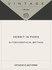 Hermit in Paris - Autobiographical Writings ebook by Italo Calvino