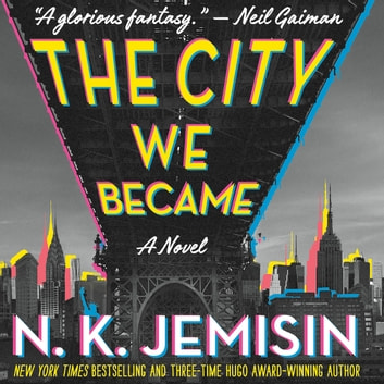 The City We Became - A Novel audiobook by N. K. Jemisin