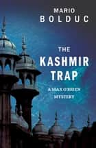 The Kashmir Trap - A Max O'Brien Mystery ebook by Mario Bolduc, Nigel Spencer