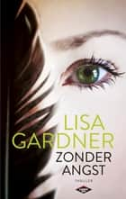 Zonder angst ebook by Lisa Gardner