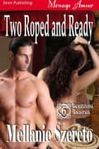 Two Roped and Ready ebook by