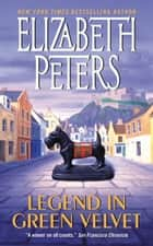 Legend in Green Velvet ebook by Elizabeth Peters