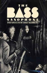 THE BASS SAXOPHONE ebook by Josef Skvorecky