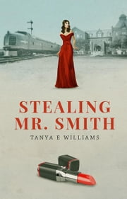 Stealing Mr. Smith ebook by Tanya E Williams