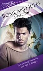 Rome and Jules ebook by Tara Lain