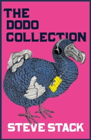 The Dodo Collection ebook by Steve Stack