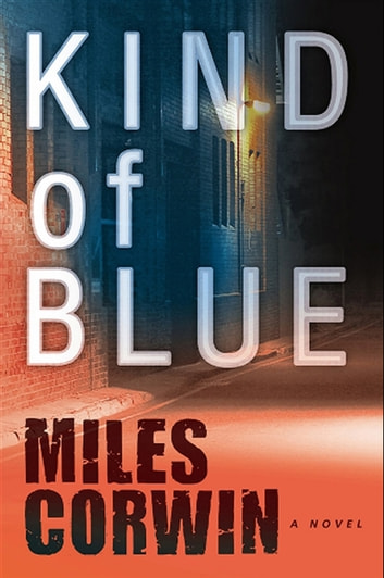 Kind of Blue - An Ash Levine Thriller ebook by Miles Corwin