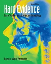 Hard Evidence - Case Studies in Forensic Anthropology ebook by Dawnie Wolfe Steadman