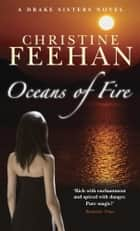 Oceans Of Fire - Number 3 in series ebook by Christine Feehan