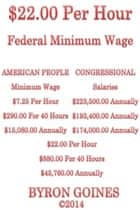 $22.00 Per Hour Federal Minimum Wage ebook by Byron Goines