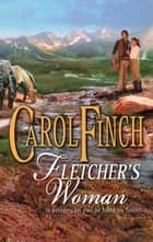 Fletcher's Woman ebook by Carol Finch