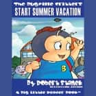 Start Summer Vacation audiobook by Robert Stanek