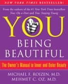 YOU: Being Beautiful ebook by Michael F. Roizen,Mehmet Oz