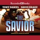 The Savior audiobook by Tony Daniel, David Drake