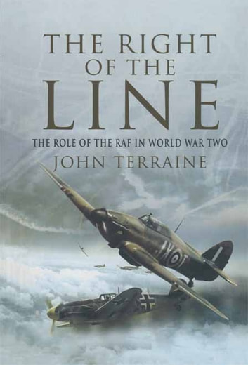 The Right of the Line - The Role of the RAF in WW ebook by John Terraine