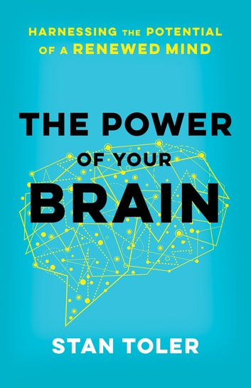 The power of your brain ebook by stan toler 9780736968300 the power of your brain harnessing the potential of a renewed mind ebook by stan fandeluxe Image collections
