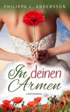 In deinen Armen ebook by Philippa L. Andersson