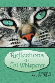 Reflections of a Cat Whisperer ebook by Mary Ann Clifford