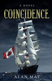 Coincidence - A Novel ebook by Alan May